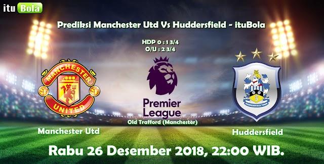 Prediksi Manchester Utd Vs Huddersfield - ituBola
