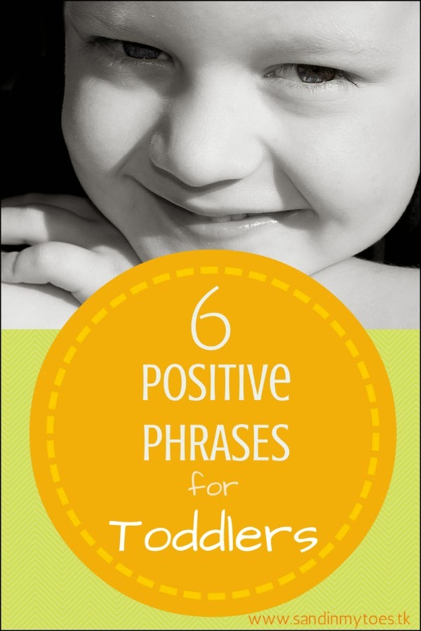 Six phrases that create a positive state of mind in your toddler.