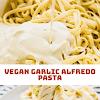 Vegan Garlic Alfredo Pasta