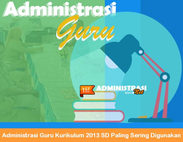 Administrasi Guru Kurikulum 2013 SD Paling Sering Digunakan