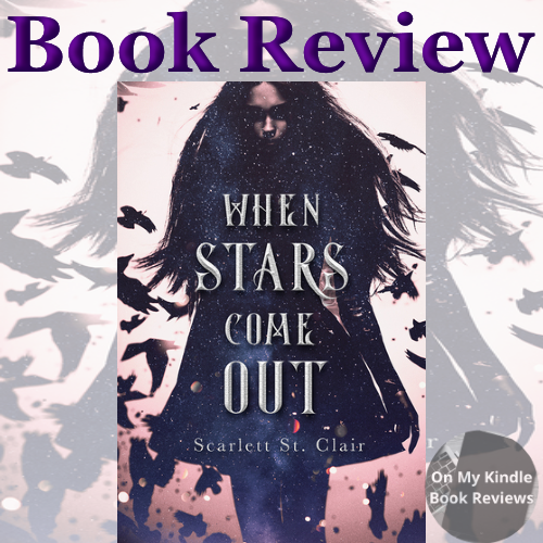 Book review of WHEN STARS COME OUT by Scarlett St. Clair