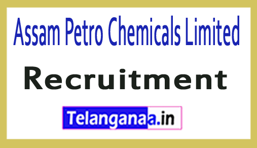Assam Petro Chemicals Limited APCL Recruitment