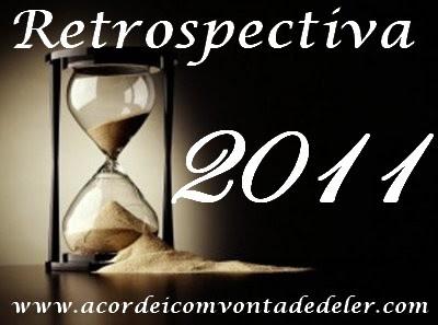 Retrospectiva 11 - O que rolou em 2011 #Novembro