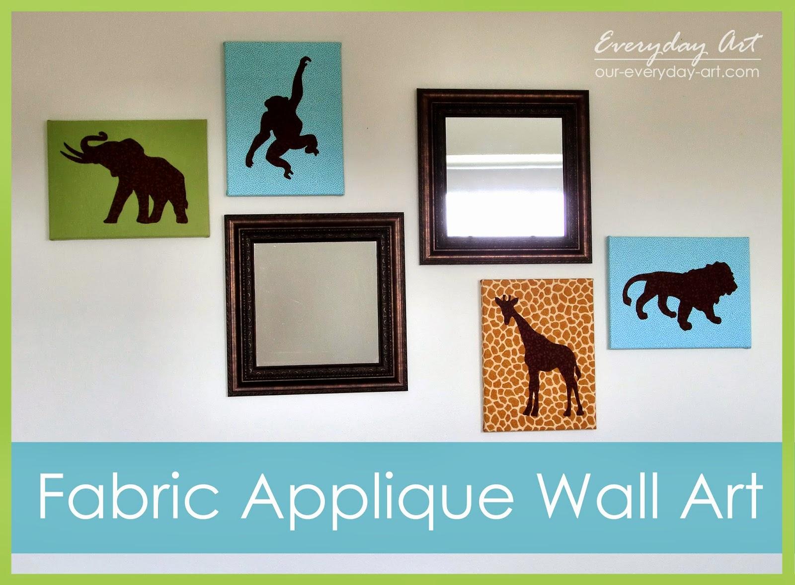 Everyday Art: Fabric Applique Wall Art