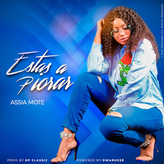 Assia Mote - Estas a Piorar [DOWNLOAD MP3}