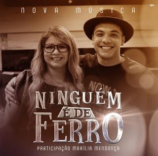 Baixar Wesley Safadão Part. Marília Mendonça – Ninguém é De Ferro (2017)