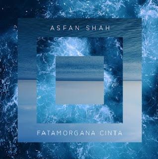 Lirik Lagu Asfan Shah Ost. Cinta Fatamorgana