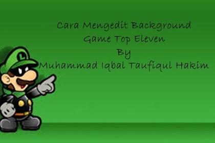 Tutor Games: Cara Mengedit Background Game Top Eleven