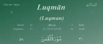 Surat ini diturunkan sesudah Surah Ash Shaffaat dan dinamai dengan  Surat | Surah Luqman Arab, Latin dan Terjemahannya