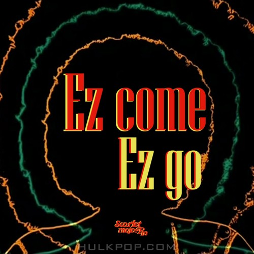 Scarlet mojo-Pin – Ez come Ez go – Single