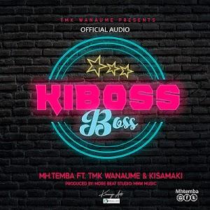 download Audio | Mh Temba Ft. TmK Wanaume & Kisamaki - Kiboss Boss