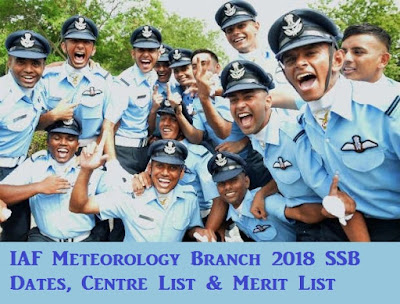 Indian Air Force Meteorology Branch 2018 SSB Dates, Centre List & Merit List