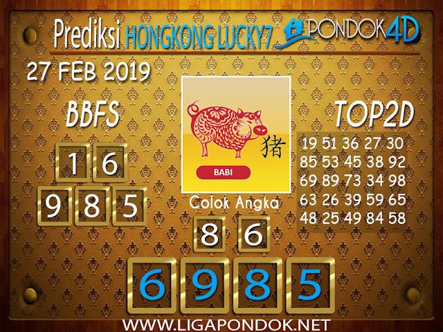 Prediksi Togel HONGKONG LUCKY7 PONDOK4D 27 FEBRUARI 2019