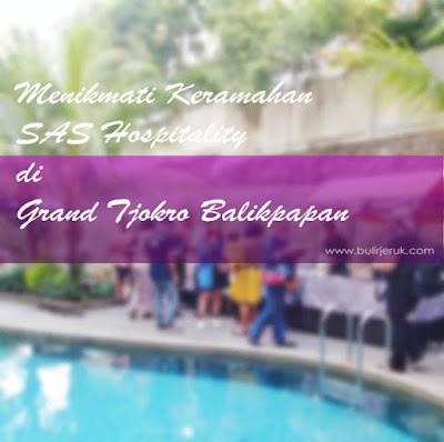 Menikmati Keramahan SAS Hospitality di Grand Tjokro Balikpapan