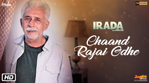 Chaand Rajai Odhe - Irada (2017)