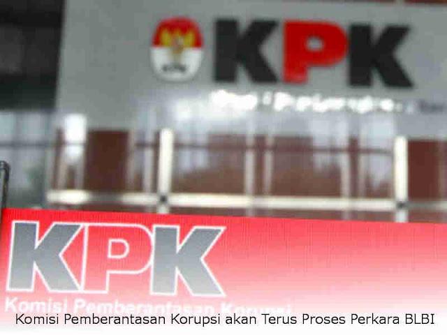 Komisi Pemberantasan Korupsi akan Terus Proses Perkara BLBI