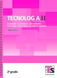 Libro de TelesecundariaTecnología II Conservación y Preparación de Alimentos Verduras y productos animalesSegundo grado2016-2017