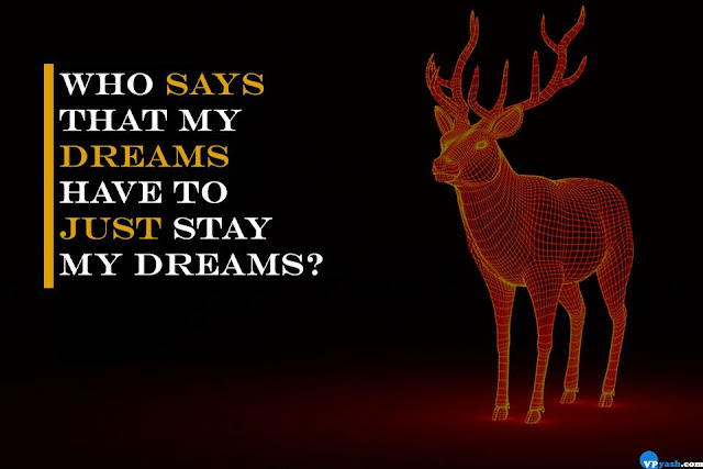Who says that my dreams have to just stay my dreams Walt Disney Quotes