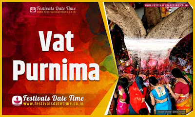 2020 Vat Purnima Vrat Date and Time, 2020 Vat Purnima Vrat Festival Schedule and Calendar