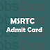 MSRTC Admit Card 2017 Driver, Clerk, Assistant, Supervisor Hall Ticket