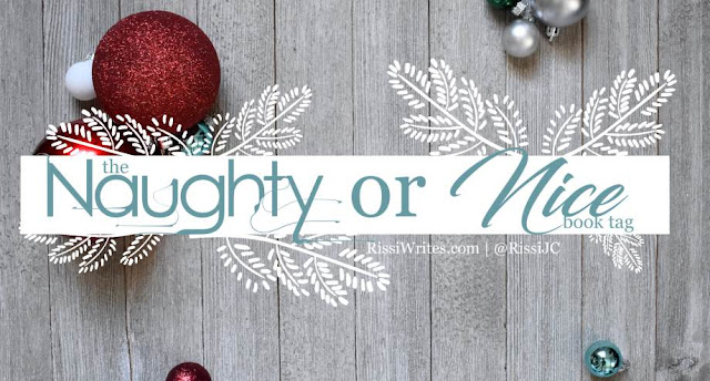 Book Tag: The Naughty or Nice (Book) Tag 2017. Going through some of the questions with this fun tag. Here we go! Text © Rissi JC