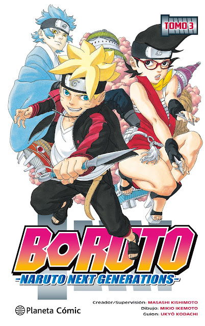 "Reseña de ""Boruto: Naruto Next Generations"" vol.3 de Ukyô Kodachi y Mikie Ikemoto - Planeta Cómic"