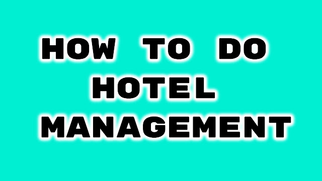 How To Do Hotel Management After 12th in India