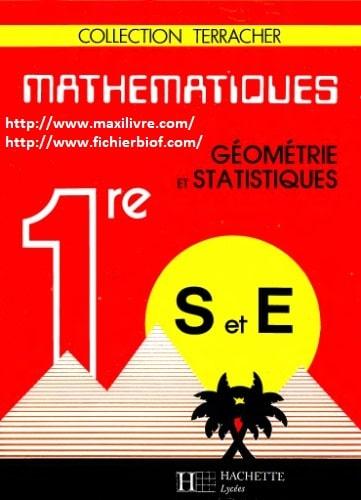 Mathématiques 1 ère S et E : Géométrie et statistique