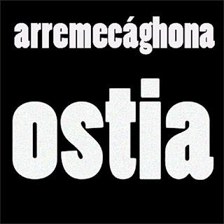 https://arremecaghona.bandcamp.com/album/arremecaghona-ostia
