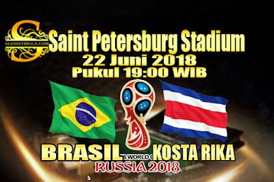 AGEN BOLA ONLINE TERBESAR - PREDIKSI SKOR PIALA DUNIA 2018 BRASIL VS KOSTA RIKA 22 JUNI 2018