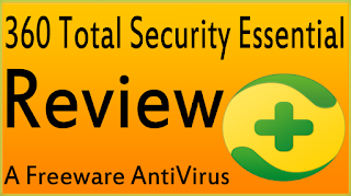 360 Total Security Essential Review 2015-What Is Good And Bad In This Free Antivirus