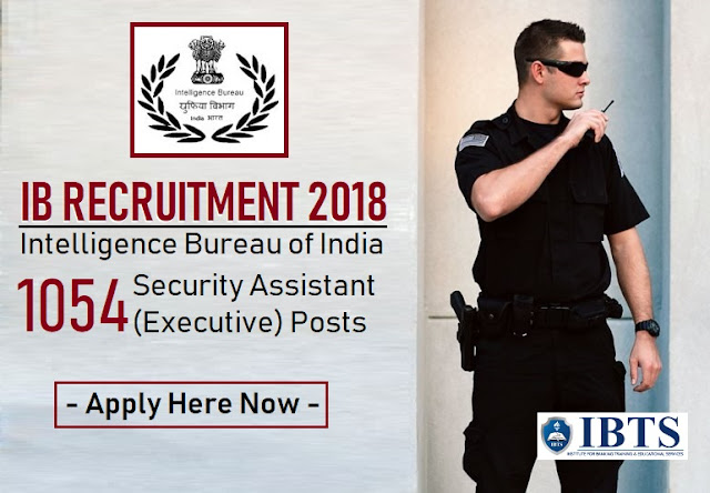 IB Security Assistant Recruitment 2018 1054 (Executive) Posts - Apply Now