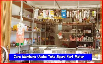 Cara Membuka Usaha Toko Spare Part Motor