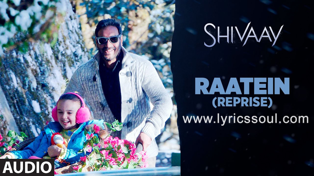 The Raatein Reprise lyrics from 'Shivaay', The song has been sung by Jasleen Royal, , . featuring Ajay Devgn, Abigail Eames, , . The music has been composed by Jasleen Royal, , . The lyrics of Raatein Reprise has been penned by Aditya Sharma,