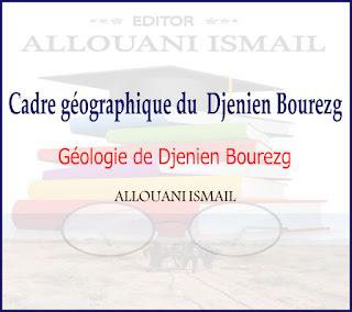 Cadre géographique du  Djenien Bourezg