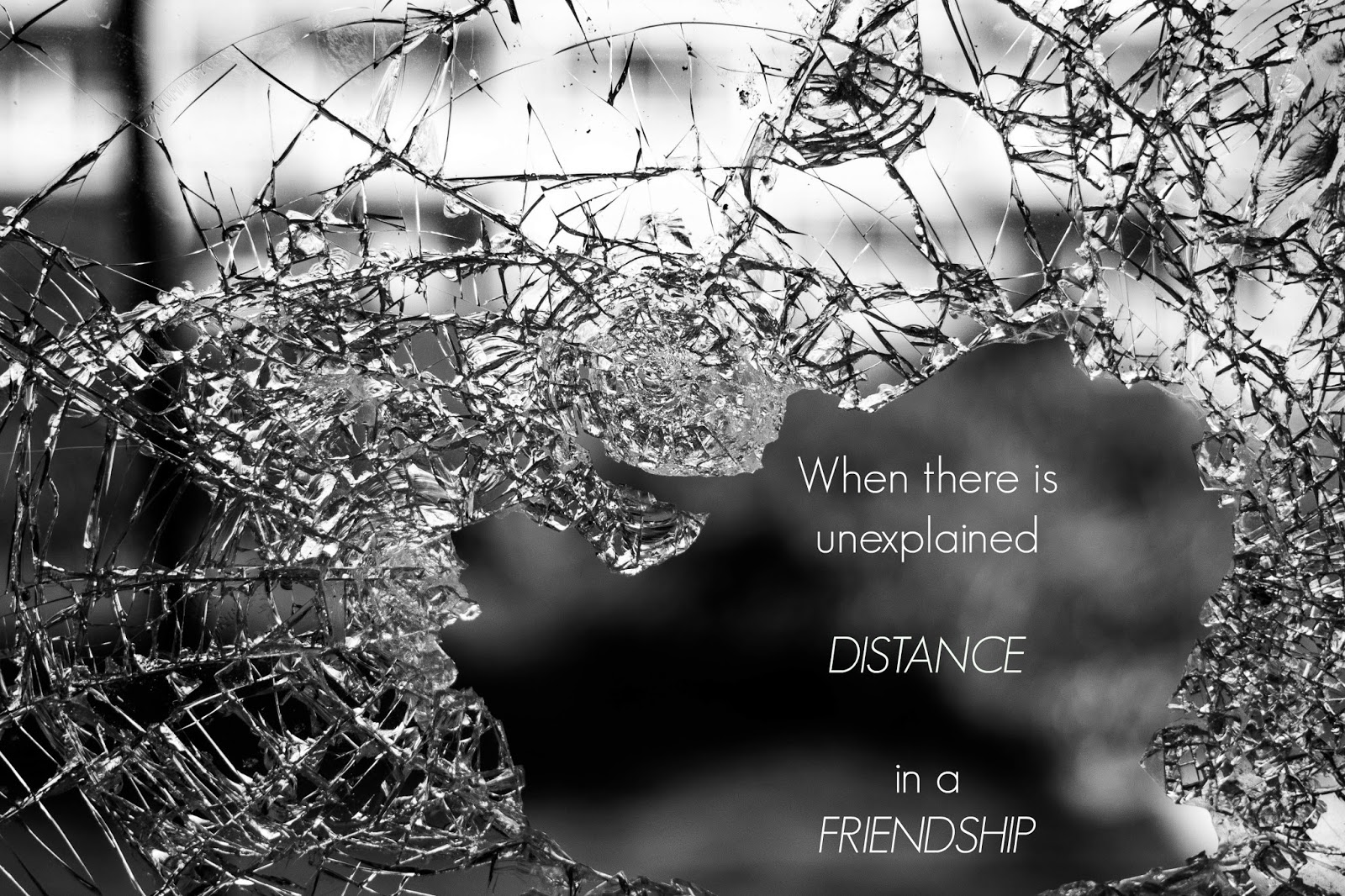 When There is Unexplained Distance in a Friendship