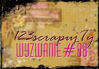 http://123scrapujty.blogspot.com/2016/09/wyzwanie-88-moj-scrapkowy-styl.html