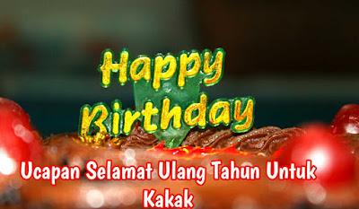Ucapan ulang tahun untuk kakak