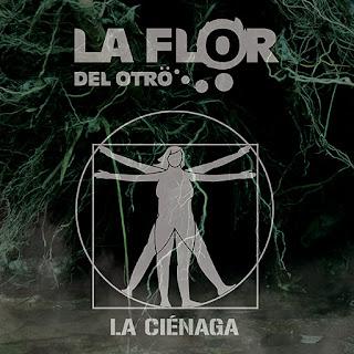 La Flor del Otro - La Ciénaga