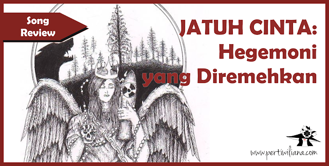 JATUH CINTA: Hegemoni yang Diremehkan