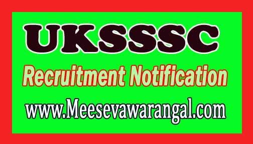 UKSSSC (Uttarakhand Subordinate Service Selection Board Commission) Recruitment Notification 2016