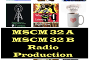 MSCM 32 A and B Radio Production.
