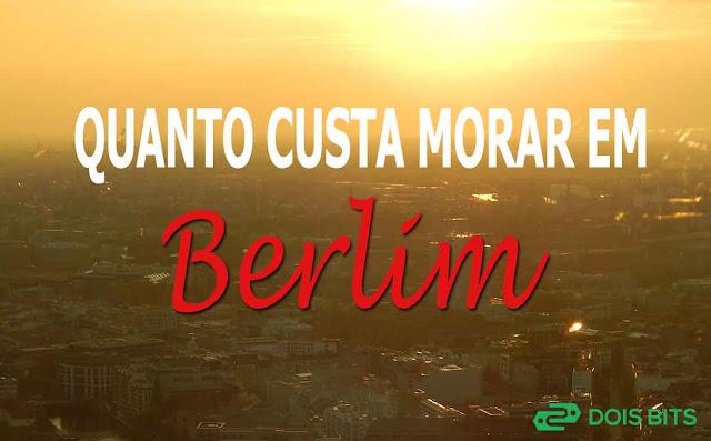 Quanto custa morar em Berlim