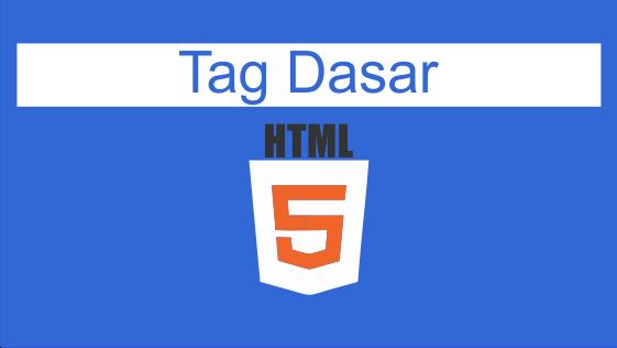 Pahami Tag Dasar HTML5 dari Nol Hingga Mahir WEB