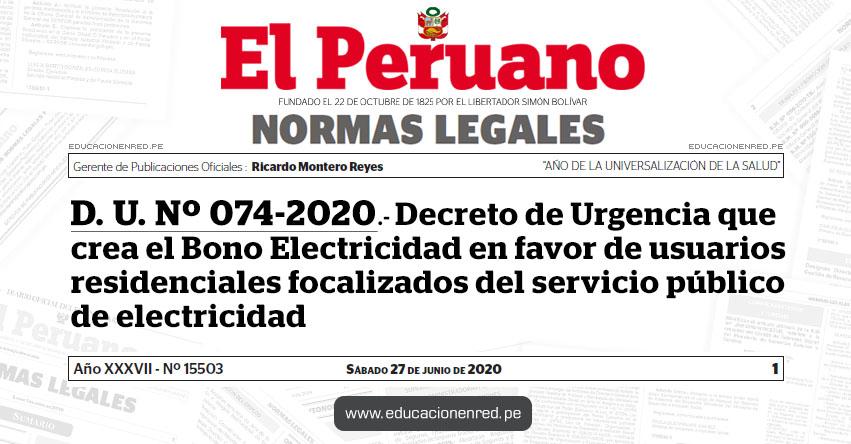 D. U. Nº 074-2020.- Decreto de Urgencia que crea el Bono Electricidad en favor de usuarios residenciales focalizados del servicio público de electricidad