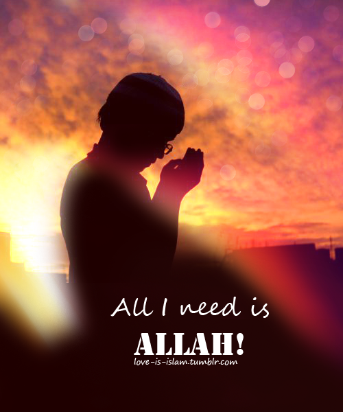 All I need is Allah - Quote