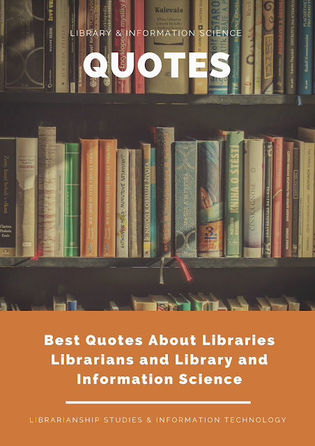 Quotes About Libraries Librarians and Library and Information Science