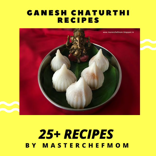 Ganesh Chaturthi Special Recipes by Masterchefmom | Vinayaka Chaturthi Special Recipes