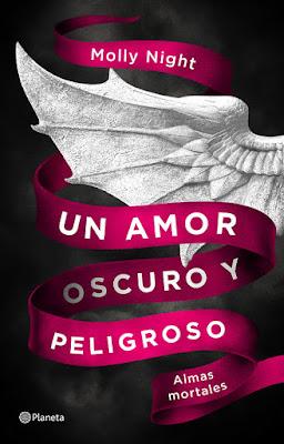 Libro - UN AMOR OSCURO Y PELIGROSO (Almas Mortales). Molly Night (Planeta - 20 Marzo 2018) NOVELA WATTPAD - PARANORMAL ROMANCE  portada españa español