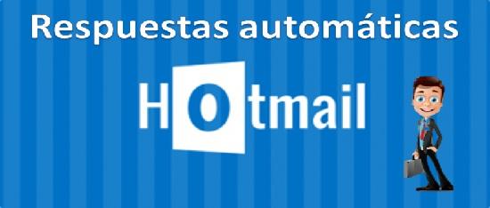 Pasos para configurar las respuestas automáticas en Hotmail